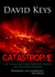 Catastrophe: An Investigation into the Origins of Modern Civilization