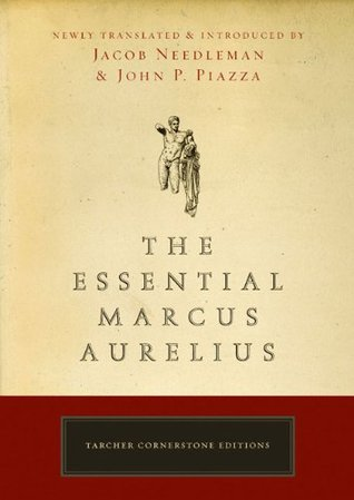 The Essential Marcus Aurelius by Marcus Aurelius — Reviews ...