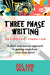 Three Phase Writing - A 'How-To' Guide for Beginners