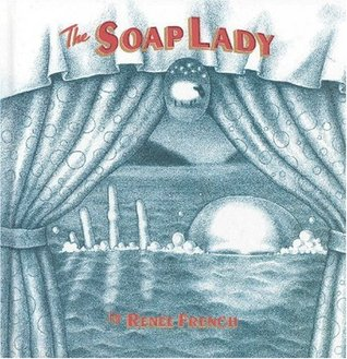 The Soap Lady by Renée French