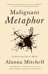 Malignant Metaphor: Confronting Cancer Myths