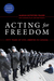 Acting For Freedom: Fifty Years of Civil Liberties in Canada