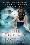 The Nightmare Factory (The Dream Engine Book 2)