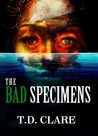 The Bad Specimens by T.D. Clare