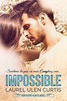 Impossible (Huntsford Hearts, #1)
