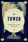 The Tower by Madeline Claire Franklin