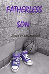 Fatherless Son by I.R. Anderson