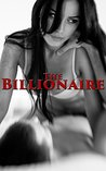 The Billionaire: a SEXY erotic romance story