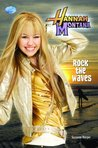 Rock the Waves (Hannah Montana (Disney Press Unnumbered))