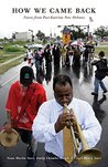 How We Came Back: Voices from Post-Katrina New Orleans
