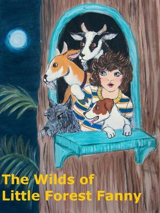 The Wilds of Little Forest Fanny  by  Leela Landress