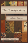 The Goodbye Baby by Elaine Pinkerton