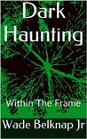 Dark Haunting: Within The Frame
