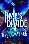 Time's Divide by Rysa Walker