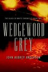 Wedgewood Grey (The Black or White Chronicles, #2)