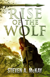 Rise of the Wolf by Steven A. McKay