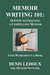 Memoir Writing 101 / 10 Steps to Crafting a Compelling Memoir