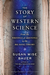 The Story of Western Science by Susan Wise Bauer