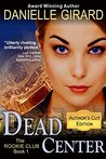 Dead Center (The Rookie Club #1)