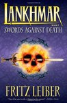 Swords Against Death (Fafhrd and the Gray Mouser, #2)