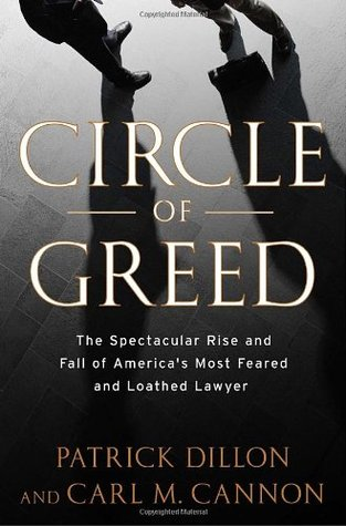 Circle of Greed: The Spectacular Rise and Fall of the Lawyer Who Brought Corporate America to Its Knees