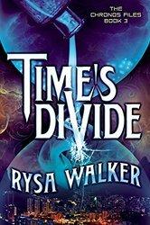 Time's Divide (The Chronos Files, #3)