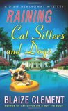 Raining Cat Sitters and Dogs (A Dixie Hemingway Mystery, #5)