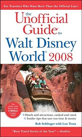 The Unofficial Guide to Walt Disney World 2008 by Bob Sehlinger
