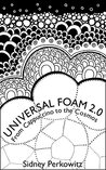 Universal Foam 2.0: From Cappuccino to the Cosmos