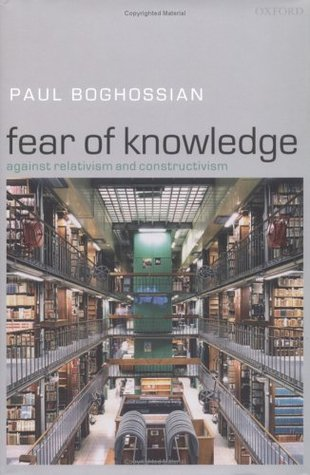 Fear of Knowledge by Paul Boghossian