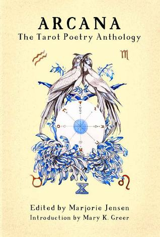 Arcana: the Tarot Poetry Anthology
