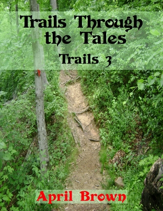 Trails 3: Trails Through the Tales  by  April    Brown