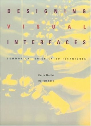 Designing Visual Interfaces by Kevin E. Mullet