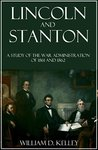 Lincoln and Stanton: A Study of the War Administration of 1861-1862