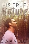 His True Nature (The Forestry Series, #1)