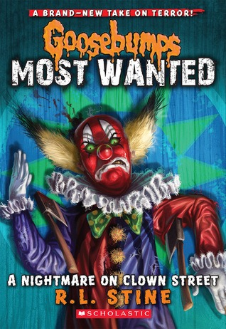 A Nightmare on Clown Street (Goosebumps Most Wanted, #7) R.L. Stine