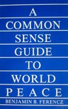 A Common Sense Guide to World Peace