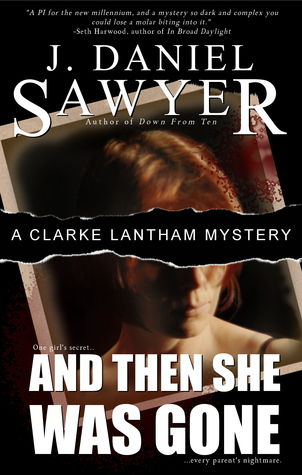 And Then She Was Gone by J. Daniel Sawyer