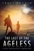 The Last of the Ageless: A Post-Apocalyptic Adventure