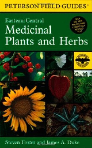 A Field Guide to Medicinal Plants and Herbs by Steven Foster