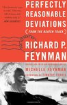Perfectly Reasonable Deviations from the Beaten Track: Letters of Richard P. Feynman