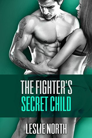 The Fighter's Secret Child (The Burton Brothers, #3)