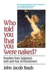 Who Told You That You Were Naked?: Freedom from Judgment, Guilt and Fear of Punishment