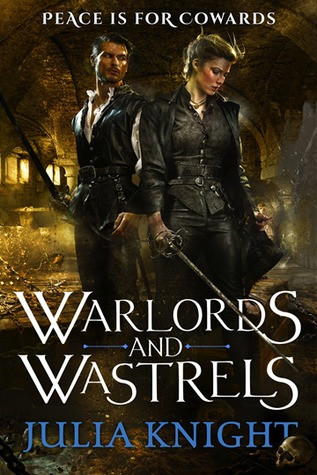 Warlords and Wastrels (The Duellists Trilogy #3) - Julia Knight
