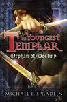 Orphan of Destiny (The Youngest Templar, #3)
