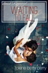 Waiting to Fall: Almost Rapunzel (Almost a Fairytale #2)