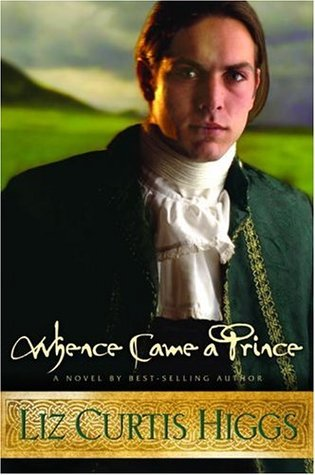 Whence Came a Prince by Liz Curtis Higgs
