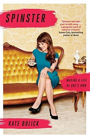 Spinster: Making a Life of One's Own