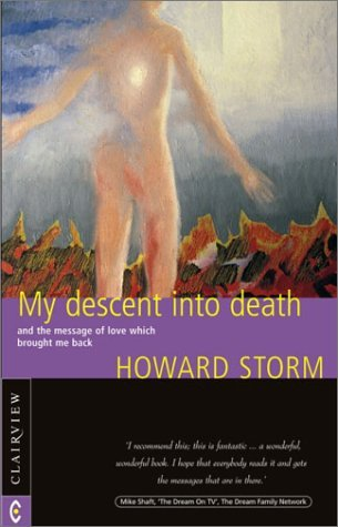 My Descent Into Death and the Message of Love Which Brought Me Back