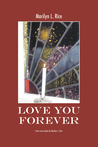 Love You Forever by Marilyn L. Rice